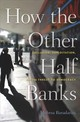 How The Other Half Banks - Baradaran, Mehrsa - ISBN: 9780674983960