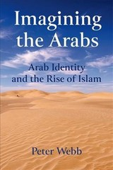 Imagining The Arabs - Webb, Peter - ISBN: 9781474426435