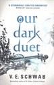 Our Dark Duet - Schwab, V. E. - ISBN: 9781785652769