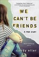We Can't Be Friends - Etler, Cyndy - ISBN: 9781492635765