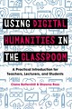 Using Digital Humanities In The Classroom - Battershill, Claire/ Ross, Shawna - ISBN: 9781350029750