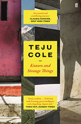 Known And Strange Things - Cole, Teju - ISBN: 9780571328062