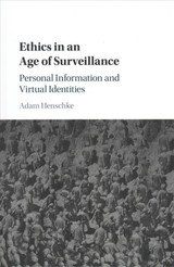 Ethics In An Age Of Surveillance - Henschke, Adam (australian National University, Canberra) - ISBN: 9781107130012