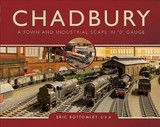 Chadbury: A Town And Industrial Scape In '0' Gauge - Bottomley, Eric - ISBN: 9781473876323