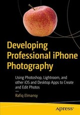Developing Professional Iphone Photography - Elmansy, Rafiq - ISBN: 9781484231852