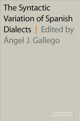 Syntactic Variation Of Spanish Dialects - Gallego, Angel J. (professor Agregat, Universitat Autonoma De Barcelona) - ISBN: 9780190634803