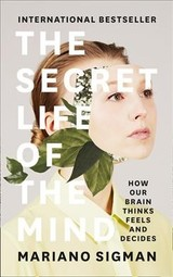 Secret Life Of The Mind - Sigman, Mariano - ISBN: 9780008258948