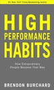 High Performance Habits - Burchard, Brendon - ISBN: 9781401952853