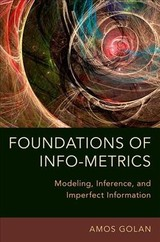 Foundations Of Info-metrics - Golan, Amos (professor, Department Of Economics, American University) - ISBN: 9780199349524