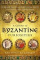 Cabinet Of Byzantine Curiosities - Kaldellis, Anthony - ISBN: 9780190625948