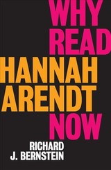 Why Read Hannah Arendt Now? - Bernstein, Richard - ISBN: 9781509528608