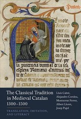 Classical Tradition In Medieval Catalan, 1300-1500 - Lloret, Albert - ISBN: 9781855663220
