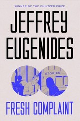 Fresh Complaint - Eugenides, Jeffrey - ISBN: 9780374203061