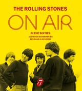 The Rolling Stones on air in the sixties - Richard Havers - ISBN: 9789021562827