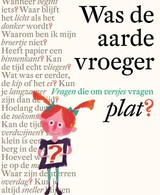 Was de aarde vroeger plat? - Bette Westera - ISBN: 9789025767921