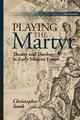 Playing The Martyr - Semk, Christopher - ISBN: 9781611488036