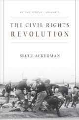 We The People, Volume 3: The Civil Rights Revolution - Ackerman, Bruce - ISBN: 9780674983946