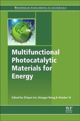 Woodhead Publishing in Materials, Multifunctional Photocatalytic Materials for Energy - ISBN: 9780081019771