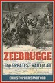 Zeebrugge: The Greatest Raid Of All - Sandford, Christopher - ISBN: 9781612005041
