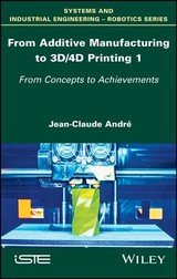 From Additive Manufacturing To 3d/4d Printing 1 - Andre, Jean-Claude - ISBN: 9781786301192