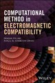 Computational Methods In Electromagnetic Compatibility - Drissi, Khalil El Khamlichi; Poljak, Dragan - ISBN: 9781119337171