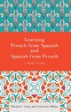 Learning French From Spanish And Spanish From French - Lunn, Patricia V.; Alkhas, Anita Jon - ISBN: 9781626164253