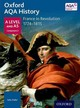 Oxford Aqa History For A Level: France In Revolution 1774-1815 - ISBN: 9780198354734