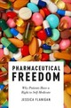 Pharmaceutical Freedom - Flanigan, Jessica (assistant Professor Of Leadership Studies And Philosophy... - ISBN: 9780190684549