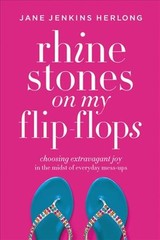 Rhinestones On My Flip-flops - Herlong, Jane Jenkins - ISBN: 9781478974345