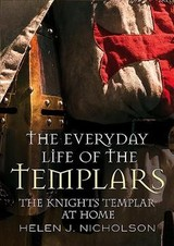 Everyday Life Of The Templars - Nicholson, Helen J. - ISBN: 9781781553732
