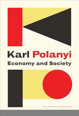 Economy And Society: Selected Writings - Polanyi, Karl; Thomasberger, Claus; Cangiani, Michele - ISBN: 9781509523306