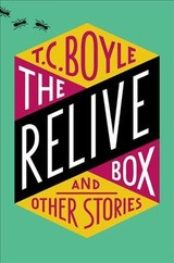 The Relive Box And Other Stories - Boyle, T. Coraghessan - ISBN: 9780062673398