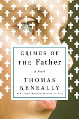 Crimes Of The Father - Keneally, Thomas - ISBN: 9781501128486