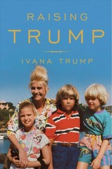 Raising Trump - Trump, Ivana - ISBN: 9781501177286