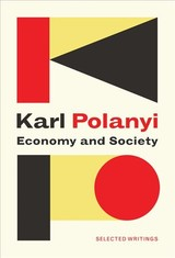 Economy And Society: Selected Writings - Polanyi, Karl; Thomasberger, Claus; Cangiani, Michele - ISBN: 9781509523313