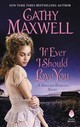 If Ever I Should Love You - Maxwell, Cathy - ISBN: 9780062655745