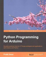 Python Programming For Arduino - Desai, Pratik - ISBN: 9781783285938