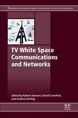 Woodhead Publishing Series in Electronic and Optical Materials, TV White Space Communications and Networks - ISBN: 9780081006115