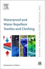 The Textile Institute Book Series, Waterproof and Water Repellent Textiles and Clothing - ISBN: 9780081012123