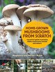 Home-grown Mushrooms From Scratch - Wurth, Herbert; Wurth, Magdalena - ISBN: 9780993389290