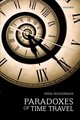 Paradoxes Of Time Travel - Wasserman, Ryan (professor Of Philosophy, Western Washington University) - ISBN: 9780198793335