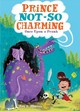 Prince Not-so Charming - Hinuss, Roy L. - ISBN: 9781250142382