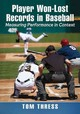 Player Won-lost Records In Baseball - Thress, Tom - ISBN: 9781476670249
