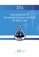 Proceedings of the International Institute of Space Law 2016 - ISBN: 9789462747609