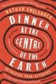Dinner At The Centre Of The Earth - Englander, Nathan - ISBN: 9781474607957