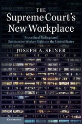 Supreme Court's New Workplace - Seiner, Joseph A. (university Of South Carolina) - ISBN: 9781316502808