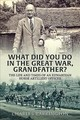 What Did You Do In The Great War, Grandfather? - Barrington, Charles - ISBN: 9781912174034
