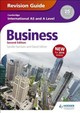 Cambridge International As/a Level Business Revision Guide 2nd Edition - Harrison, Sandie; Milner, David - ISBN: 9781471847707