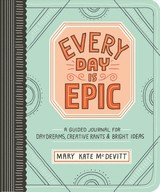 Every Day Is Epic - Mcdevitt, Mary Kate - ISBN: 9780761189404
