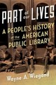 Part Of Our Lives - Wiegand, Wayne A. - ISBN: 9780190248000